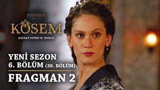Muhteşem Yüzyıl: Kösem | Yeni Sezon - 6.Bölüm (36.Bölüm) | Fragman 2