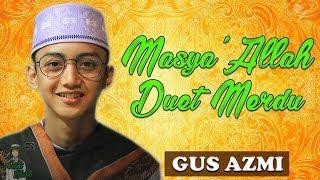 MASYA'ALLAH Full LIRIK DUET BERSAUDARA - GUS AZMI SYUBBANUL MUSLIMIN FT GUS A'IF - YA HABIBAL QOLBi