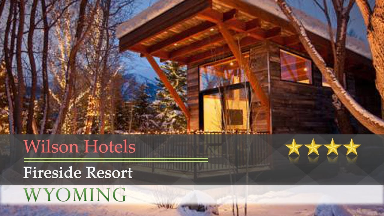 Fireside Resort Wilson Hotels Wyoming