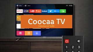 COOCAA 40S3N 40-inch Smart TV with Netflix Unboxing, Installation