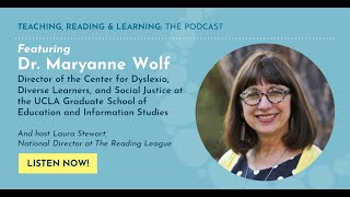 Teaching, Reading and Learning: TRL Podcast- Episode 9: Interview w/Dr. Maryanne Wolf