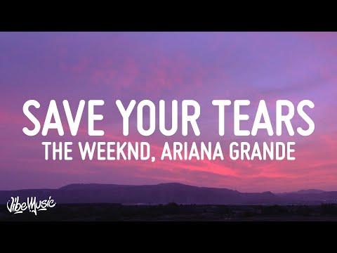 The Weeknd & Ariana Grande – Save Your Tears (Remix) (Lyrics)