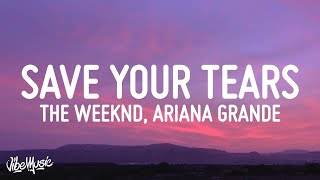 Download The Weeknd & Ariana Grande - Save Your Tears (Remix) (Lyrics)
