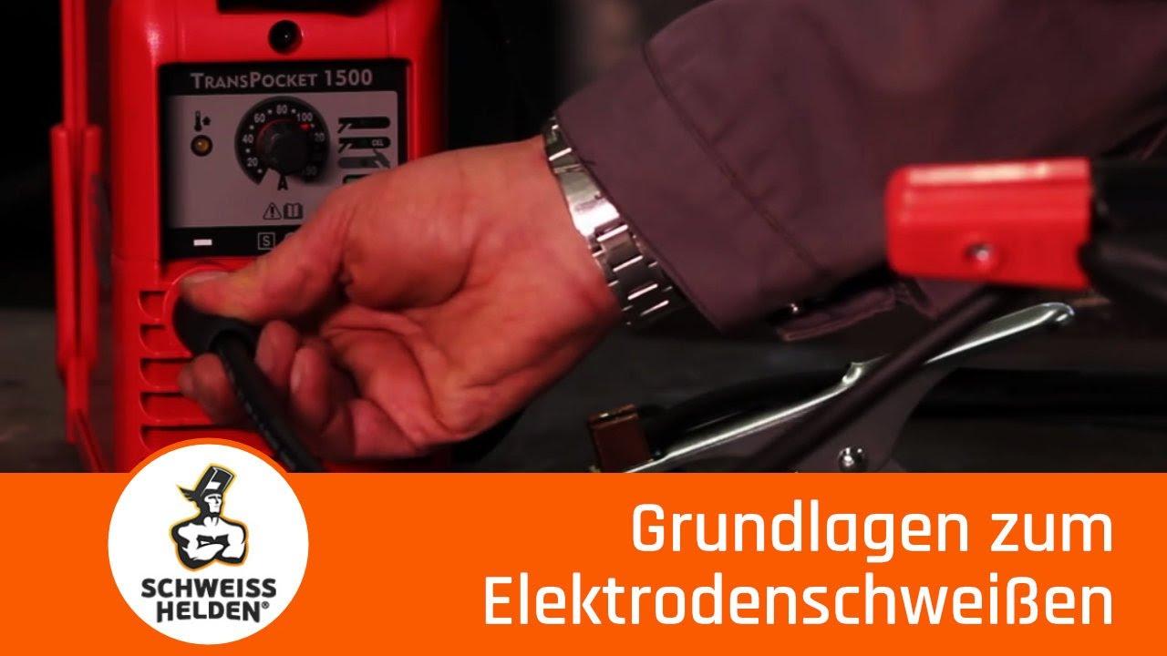 1. heldenlektion - grundlagen zum elektrodenschweißen - youtube
