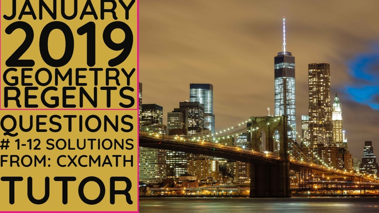 NYS Geometry [Common Core] January 2019 Regents Exam Part 1 Questions #  1-12 Solutions