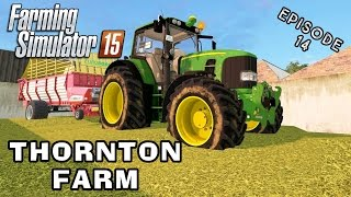 Let's Play Farming Simulator 2015 | Thornton Farm | Episode 14