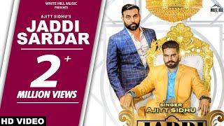 New Punjabi Songs 2018 | Jaddi Sardar (Full ) Ajitt Sidhu | White Hill Music