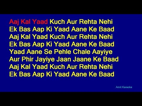 Aaj Kal Yaad Kuch Aur Rehta Nehi - Mohammed Aziz Hindi Full Karaoke with Lyrics