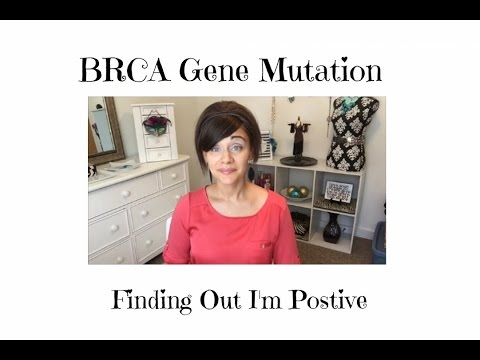 Finding Out I'm Positive For The BRCA Gene Mutation