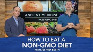 How To Eat A Non GMO Diet With Jeffrey Smith