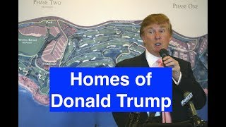The many homes of Donald Trump