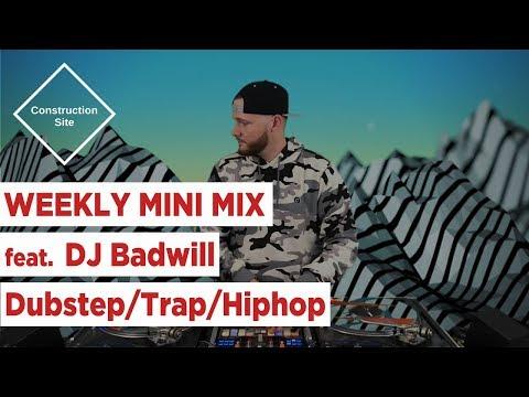 Construction Site Mini Mix 019 - DJ Badwill (Dubstep/Trap/Hiphop/Bass House)