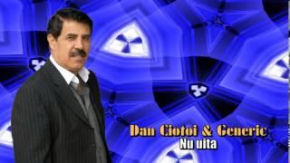 DAN CIOTOI &amp GENERIC - NU UITA