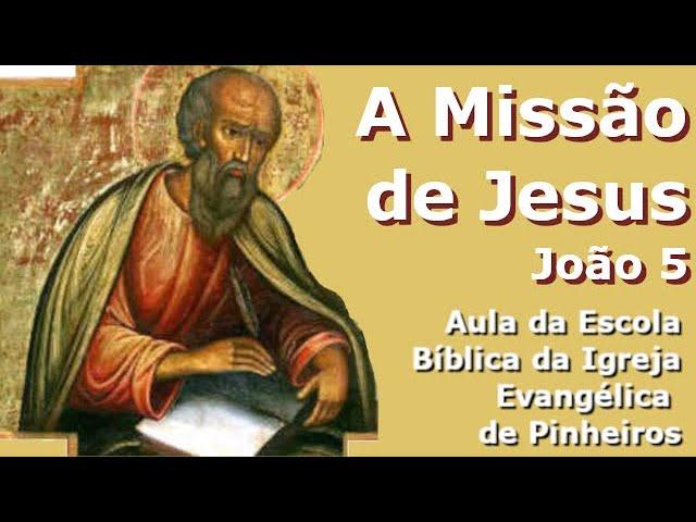 A Missão de Jesus (João 5)