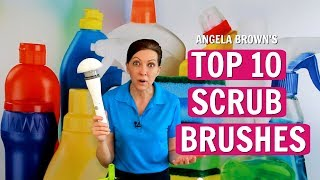 Angela Brown's Top 10 Scrub Brushes (House Cleaning)