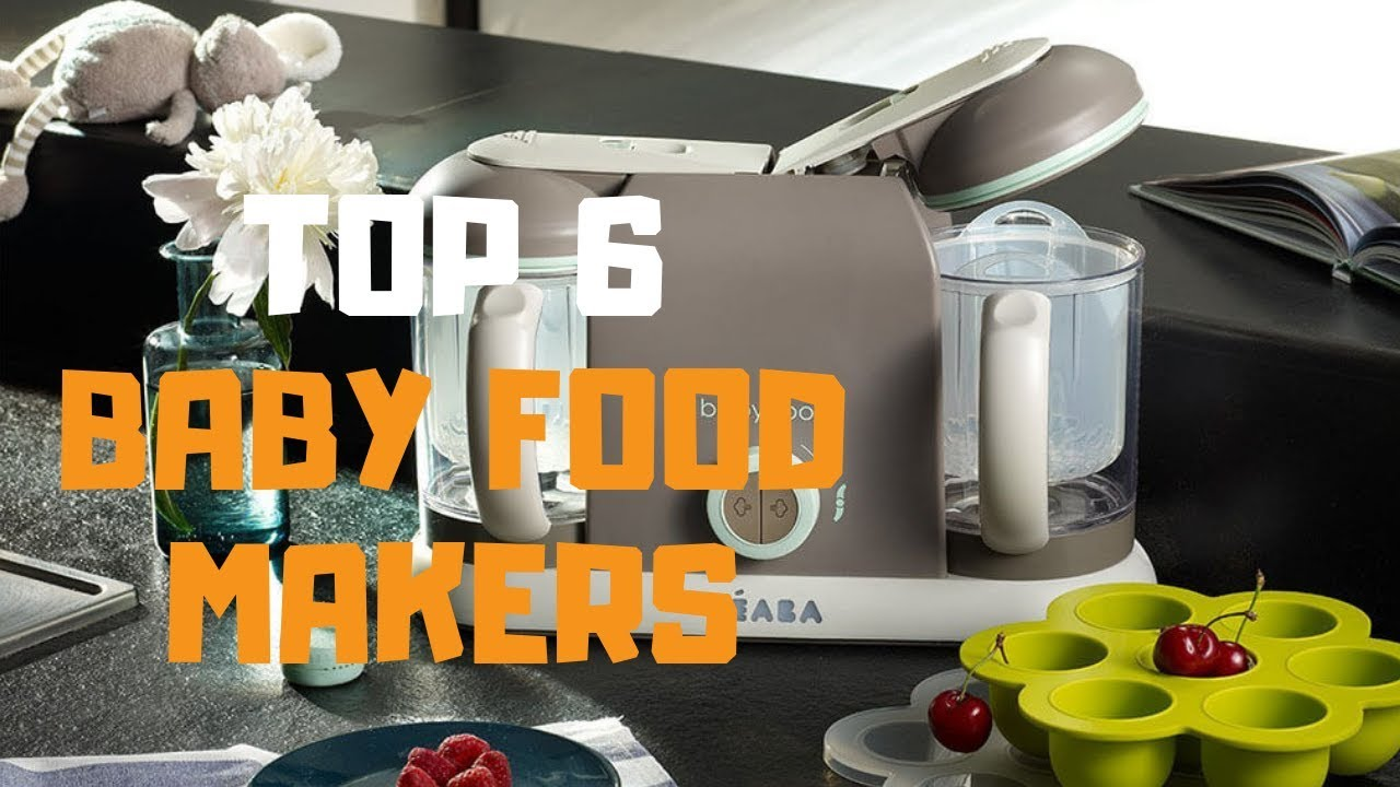 Best Baby Food Maker in 2019 - Top 6 Baby Food Makers Review