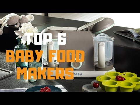 Best Baby Food Maker in 2019 Top 6 Baby Food Makers Review