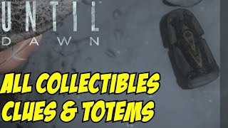 Until Dawn All Collectibles Locations Totems, Clues, and Trophies Chapters 1-10 Time Stamped