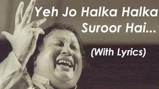 Ye Jo Halka Halka Suroor Hai - Nusrat Fateh Ali Khan