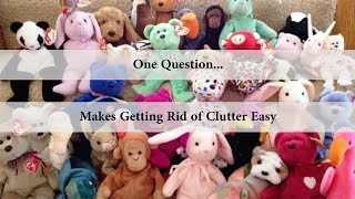 One Question Makes Getting Rid of Clutter Easy