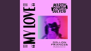 My Love (Dillon Francis Remix)