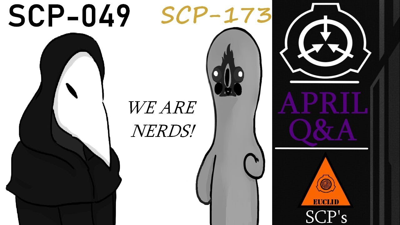 Two Fucking Nerd's Answer Your Questions - [April Q&A/ SCP-049 & SCP-173]