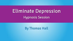 Eliminate Depression - Hypnosis Session - By Thomas Hall