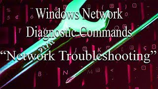 understanding Windows Network Diagnostic Commands - Ping, Tracert, Pathping, Ipconfig, nslookup, etc