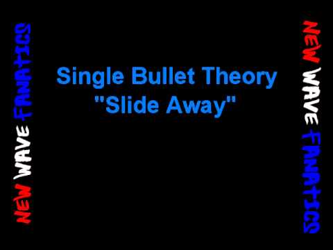 "single bullet theory ""slide away"""
