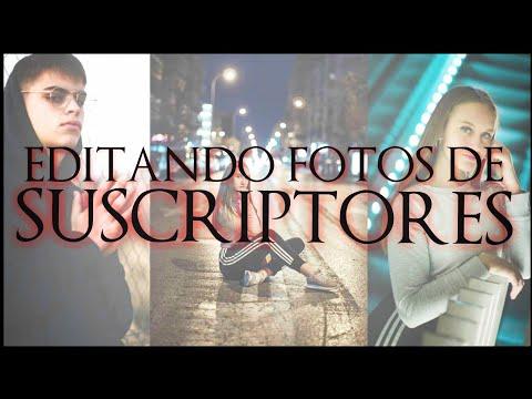 EDITANDO FOTOS DE SUSCRIPTORES