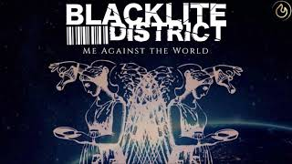 Blacklite District - Me Against the World