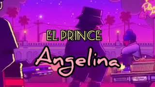 EL PRINCE - ANGELINA (AUDIO OFICIAL)