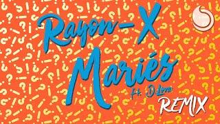 Rayon-X Ft. D. Lova - Mariés (Remix Club Extended)
