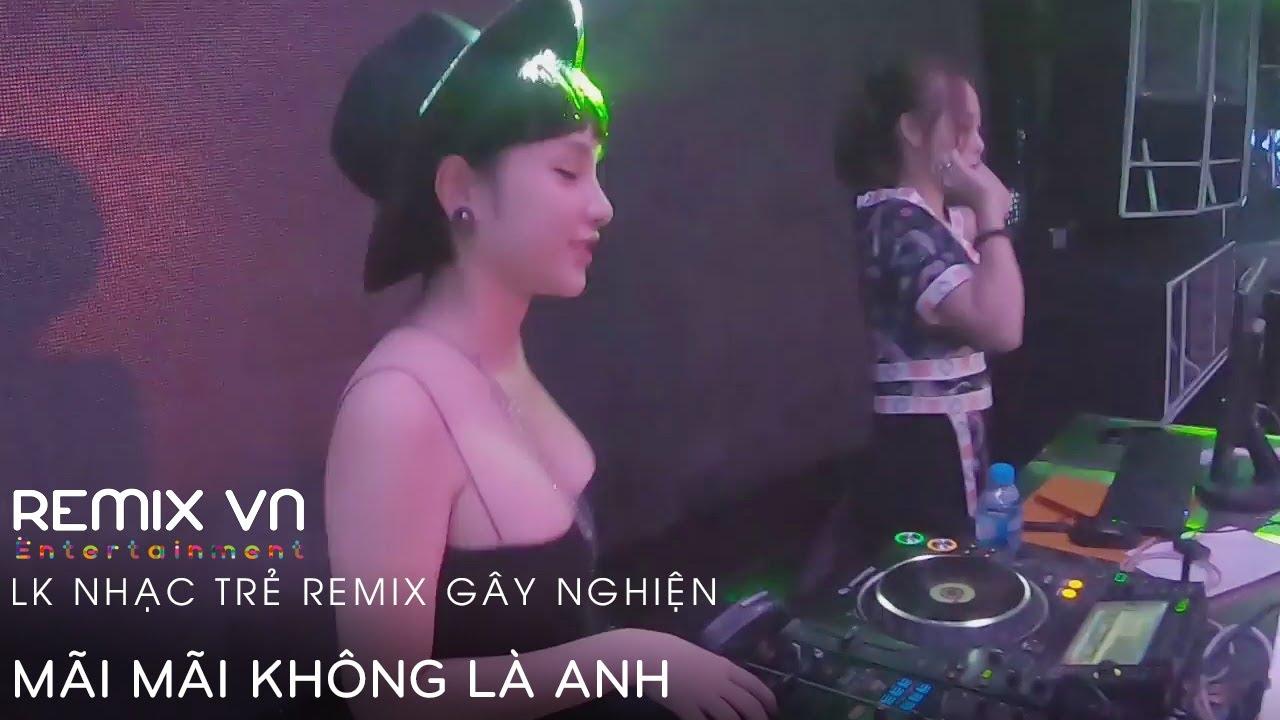 Liên Khúc Việt Mix 2020 - BXH Nhạc Trẻ Vol 6 | Nonstop Vinahouse - LK Nhạc Trẻ Remix Gây Nghiện 2020