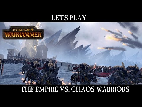 Total War: WARHAMMER - The Empire vs Chaos Warriors Let's Play