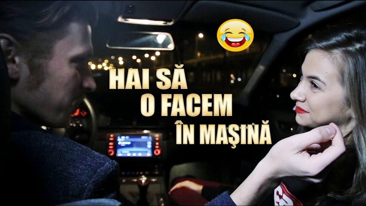 Hai să o facem în maşină : )) #3Chestii