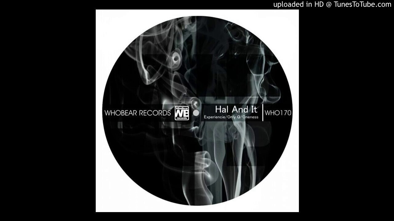 Hal And It - Oneness (Original Mix)