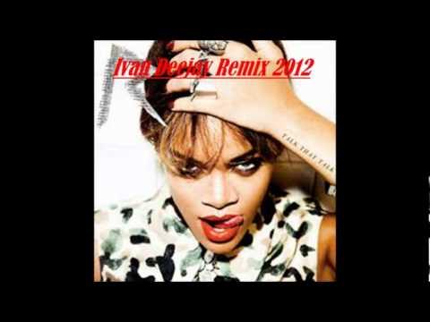 Rihanna Feat Calvin Harris-We Found Love(Ivan Deejay Remix).mp3.mp4