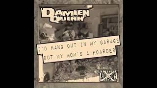 Damien Quinn - 08. It Follows - I'd Hang Out In My Garage But My Mom's A Hoarder