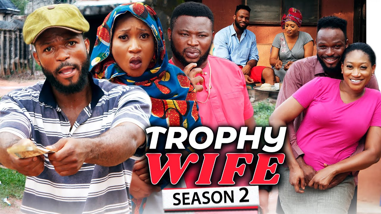 Download TROPHY WIFE SEASON 2 (NEW HIT MOVIE) Trending 2021 Recommended Nigerian Nollywood Movie