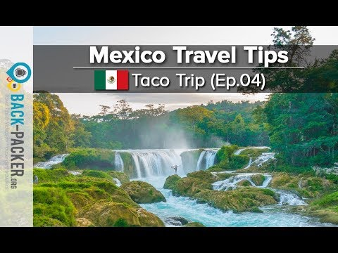 How to travel Mexico: 12 Mexico Travel Tips (Taco Trip, Ep.04)