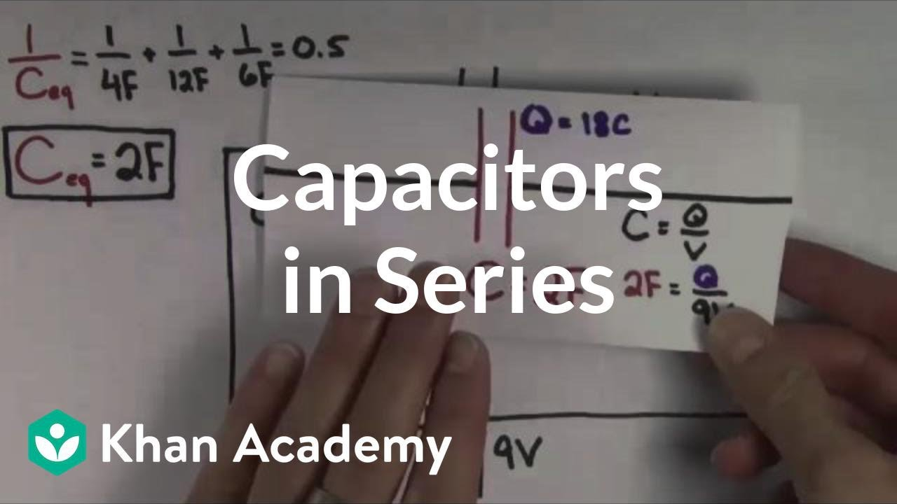 Capacitors in series (video) | Circuits | Khan Academy