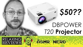 RELAXING REVIEWS | Is This $50 Projector Any Good?? DBPOWER T20