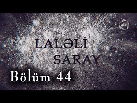 Laləli Saray (44-cü bölüm)
