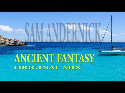 SAM ANDERNICK - ANCIENT FANTASY (ORIGINALMIX)