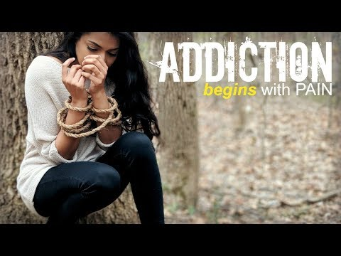 Addiction - It begins and ends with pain!