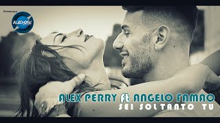 Alex Perry Ft. Angelo Famao - Sei Soltanto Tu (Video Ufficiale 2020)