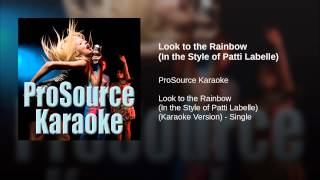 Look to the Rainbow (In the Style of Patti Labelle)