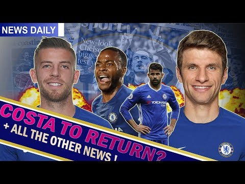THOMAS MULLER LINKS?    DIEGO TO RETURN! *update    Chelsea News Daily