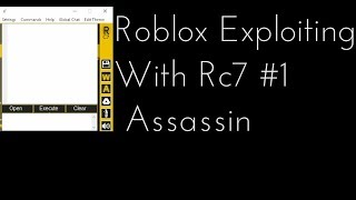 Roblox Exploiting With Rc7 #1 - Assassin